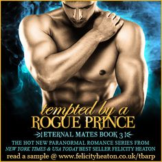 A DARK ELF PRINCE ON THE VERGE OF LOSING HIMSELF TO DARKNESS. A WITCH WITH A PROPHECY THAT WILL SPELL HER DOOM. TWO PREDICTIONS. ONE SHOT AT FOREVER. CAN THEY SURVIVE TO SEIZE THEIR EVER AFTER?  TEMPTED BY A ROGUE PRINCE, the third book in the Eternal Mates romance series is out now in ebook on Amazon Kindle, Nook, Kobo and Apple, and in paperback.  Giveaway & buy links: http://www.felicityheaton.co.uk/tempted-by-a-rogue-prince-paranormal-romance-novel.php