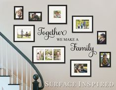 Gallery wall Quotes - Wall Decal Quote Together We Make a Family Vinyl Wall Decal Decor Removable Wall Decal Family Wall Decal Perfect Wedding Gift. Family Wall Decor, Living Room Decor, Family Wall Collage, Family Wall Quotes, Family Tree Wall Decal, Collage Picture Frames, Easy Wall Decor, Diy Wall, Staircase Wall Decor