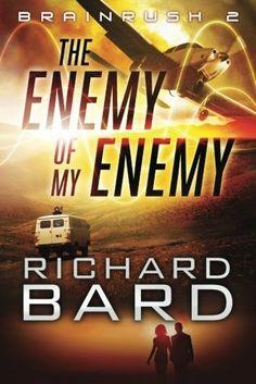 The Enemy of My Enemy (Brainrush 2) by Richard Bard, http://www.amazon.co.uk/dp/B0095VLJNM/ref=cm_sw_r_pi_dp_JmhOsb0QDCTMJ