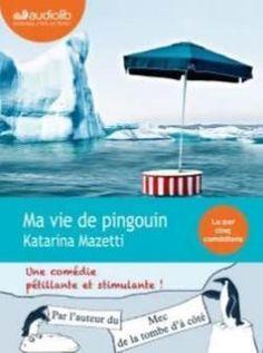 Ma vie de pingouin par Katarina Mazetti