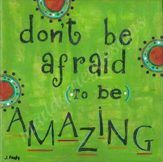inspirational motivational shine be amazing by MaddyGreyDesigns