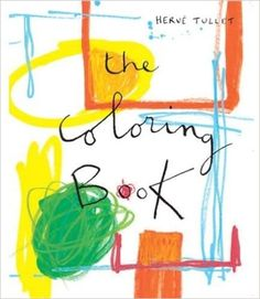 The Coloring Book: Herve Tullet: 9781854378491: Amazon.com: Books