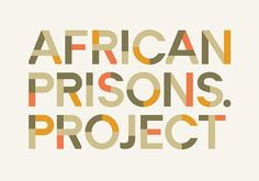 African Prisons Project on Behance