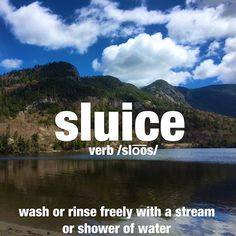 Pulling off the road during a long drive, he sluiced his face with cool, clean water from the lake. #lake #cleanwater #fresh #wordoftheday #dictionary