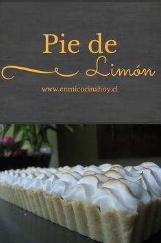 lance Sweet Pie, Sweet Tarts, Chilean Recipes, Chilean Food, Pastry And Bakery, English Food, Latin Food, Pie Dessert, Sweet And Salty