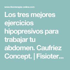 Los tres mejores ejercicios hipopresivos para trabajar tu abdomen. Caufriez Concept. | Fisioterapia Online
