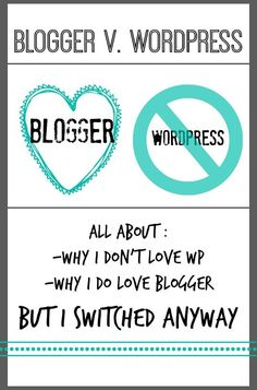 my experience of both Blogger and Wordpress and what I like and dislike about each blogging platform