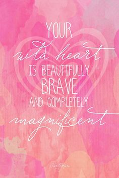 You Magnificent Wild Heart by CarlyMarie