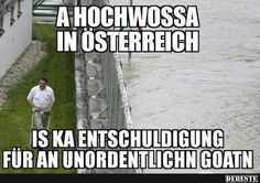 A Hochwossa in Österreich. - Andrea Kern - My Ideas Funny Qoutes, Hilarious Memes, Comedy, Very Funny, Drarry, Funny Signs, Man Humor, Austria, Haha