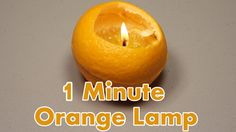 Make a Lamp from an Orange and olive oil in 1 minute.