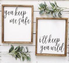 you keep me safe, I'll keep you wild, signs, rustic, farmhouse sign, bedroom, master bedroom, living room, family room, home decor, dining room, bathroom, hallway, master bath, diy signs, gifts, wedding gift, christmas gift, love, creative, cursive, cricut project, diy farmhouse signs, home decor, diy decor, etsy #afflink