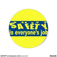 SAFETY is Everyone's Job Round Stickers -  $5.75-  Classic Round Stickers
