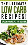 Free Kindle Book -   Low Carb: The Ultimate LOW CARB Recipes!