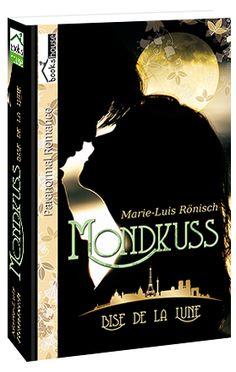 """""""Mondkuss - Bise de la Lune"""" von Marie-Luis Rönisch ab Juni 2015 im bookshouse Verlag. www.bookshouse.de/buecher/Mondkuss___Bise_de_la_Lune/"""