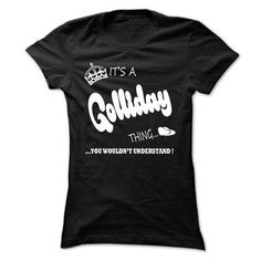 its a Golliday Thing You Wouldnt Understand  T Shirt, Hoodie, Hoodies #name #tshirts #GOLLIDAY #gift #ideas #Popular #Everything #Videos #Shop #Animals #pets #Architecture #Art #Cars #motorcycles #Celebrities #DIY #crafts #Design #Education #Entertainment #Food #drink #Gardening #Geek #Hair #beauty #Health #fitness #History #Holidays #events #Home decor #Humor #Illustrations #posters #Kids #parenting #Men #Outdoors #Photography #Products #Quotes #Science #nature #Sports #Tattoos #Technology…