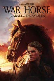 Deuleu Ver War Horse Caballo De Batalla Pelicula Completa Online Peliculas Completas Portadas De Peliculas Caballos
