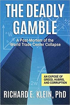 The Deadly Gamble: A Post-Mortem of the World Trade Center Collapse Paperback – April 2, 2019 by Richard E. Klein (Author)