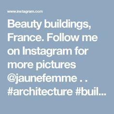 Beauty buildings, France. Follow me on Instagram for more pictures @jaunefemme  . . #architecture #building #architexture #city #buildings #skyscraper #urban #design #cities #town #street #art #architecturelovers…