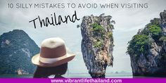 10 Silly Mistakes to Avoid When Visiting Thailand ⋆