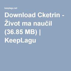 Download Cketrin - Život ma naučil (36.85 MB)   KeepLagu