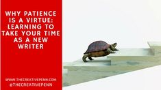 Why Patience Is A Virtue: Learning To Take Your Time As A New Writer – by Phil Hurst… – Chris The Story Reading Ape's Blog
