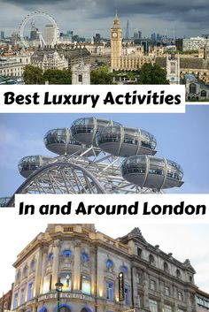 Here's some of the best luxury activities to consider in and around London, to get a taste of the variety of VIP attractions to enjoy in his fabulous city!?