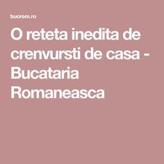 O reteta inedita de crenvursti de casa - Bucataria Romaneasca