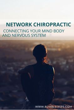 Network Chiropractic  - what it is and what it does. Learn about the body,mind and nervous system connection -