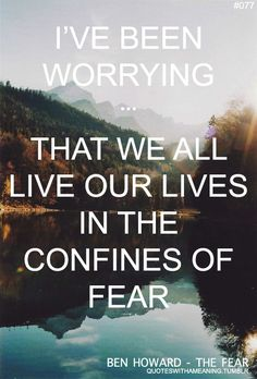 ben howard, the fear. one of my faves. but he's another one of those I can't pick a fave song from they're all perfect