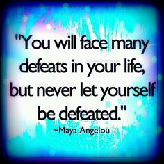 Maya Angelou - victory in defeat