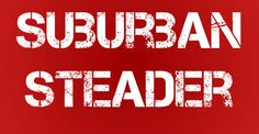 Thanks for joining us! Now that you're a member of the Suburban Steader Email List, there's a few things you should do: 1. Update Your Profile We like to send out information to our members that they will find interesting and informative. We do this by collecting as much information as they want to provide. … … Continue reading →