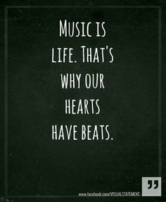 ~d(-_-)b~ music is life. that's why our hearts have beats