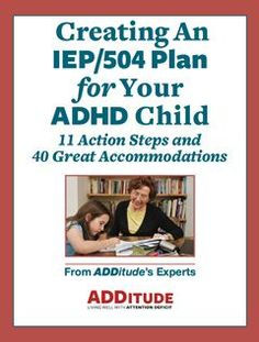 ADHD Classroom Accommodations: IEP & 504 Plans for ADD Children, Students   ADDitude - ADHD & LD Adults and Children