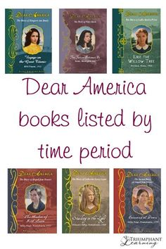Dear America books listed by time period to use in your history studies.