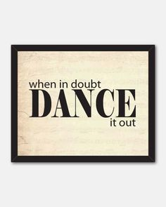 Typography Wall Art When in doubt dance it by SusanNewberryDesigns