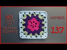 365 Days of Granny Squares Number 118 - YouTube ( flower )