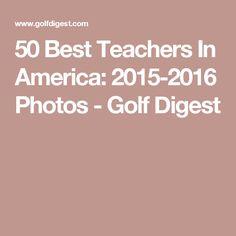 50 Best Teachers In America: 2015-2016 Photos - Golf Digest