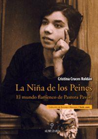 La Niña de los Peines. El mundo flamenco de Pastora Pavón Cristina Cruces Roldán - 29,90 €