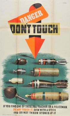 British poster, 1943: Danger. Don't Touch.