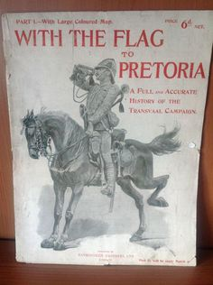 With the Flag to Pretoria Magazines 1 - 30 History of the Boer War South Africa World History, World War, War Horses, Saint Matthew, Armed Conflict, The Settlers, Age Of Empires, Lest We Forget, Korean War