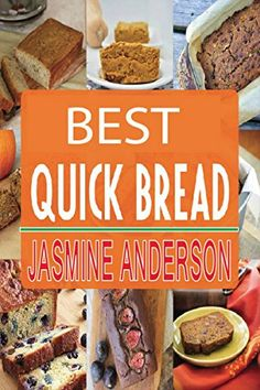 Breads, Crumbs, Pizza, Pastries & Baker Recipes : The Ultimate and Perfect Collection by Jasmine Anderson