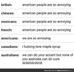 the last three speak volumes to me and as an Australian I approve the last one. It's hilarious when people try to though😂😂😂 Australian Memes, Aussie Memes, Australian Accent, Best Of Tumblr, My Tumblr, Tumblr Funny, Aussie Tumblr, Stupid Funny Memes, Haha Funny