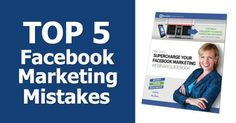 Top Five Facebook Marketing Mistakes – And How To Fix Them! #SocialMedia #Facebook #Marketing