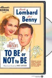 To Be or Not to Be (1942): During the Nazi occupation of Poland, an acting troupe becomes embroiled in a Polish soldier's efforts to track down a German spy.
