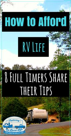 8 full time RV living experts share their tips on how to afford the RV life. #rvcamping #happycampers #rvwithkids