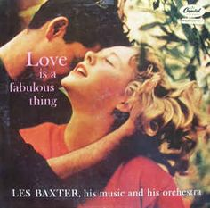 Les Baxter, His Music And His Orchestra* - Love Is A Fabulous Thing: buy LP, Album, Mono at Discogs