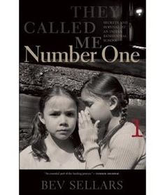 Book They Called Me Number One: Secrets and Survival at an Indian Residential School by Bev Sellars