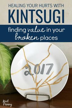 Kintsugi is art that comes from brokenness... and the process is a place to begin healing the cracked places in your life. via @MeetPenny