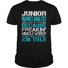 Awesome Tee For Junior Market Analyst T Shirts, Hoodies. Get it now ==► https://www.sunfrog.com/LifeStyle/Awesome-Tee-For-Junior-Market-Analyst-123859582-Black-Guys.html?41382 $22.99