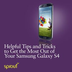 Want to get the most out of your brand spanking new Samsung Galaxy S4? Check out our tips and tricks! #samsung #sprout #freedomtogrow #galaxy #s4 #technology #device #tips #tricks #android #mobile #phone #bne